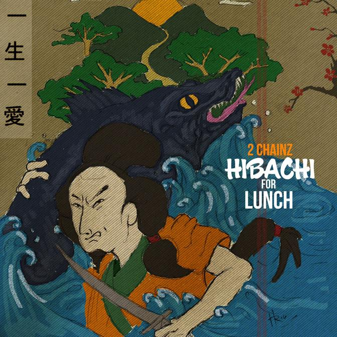 2Chainz - Hibachi For Lunch