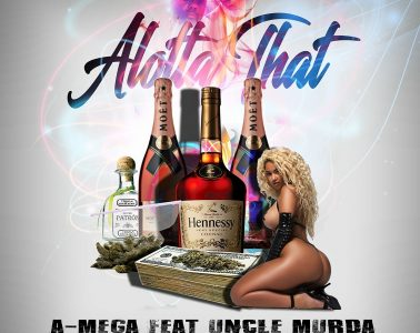 A-Mega ft. Uncle Murda - Alotta That (Prod. By Jahlil Beats)