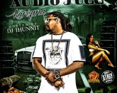 Karizma - Audio Jugg (Hosted by DJ 1Hunnit)